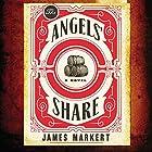 The Angels' Share Hörbuch von James Markert Gesprochen von: Gabe Wicks