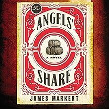 The Angels' Share | Livre audio Auteur(s) : James Markert Narrateur(s) : Gabe Wicks