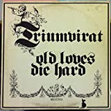 TRIUMVIRAT OLD LOVES DIE HARD vinyl record