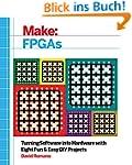 Make: FPGAs: Turning Software into Ha...