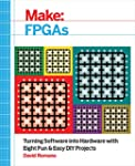 Make: FPGAs: Turning Software into Ha...