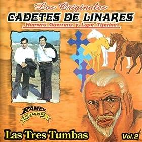 Amazon.com: Las Tres Tumbas: Los Originales Cadetes De Linares Homero