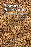 Biomass Pelletization: Standards and Production