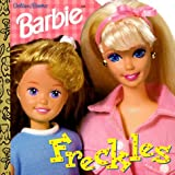 img - for Freckles! (Barbie Golden Super Shape Book) by Angelilli Chris (1997-02-25) Paperback book / textbook / text book