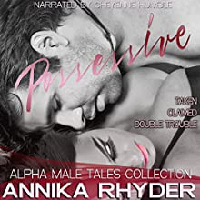 Possessive: Alpha Male Tales Collection Audiobook by Annika Rhyder Narrated by Cheyanne Humble
