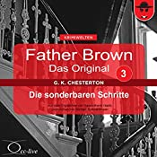 Die sonderbaren Schritte (Father Brown - Das Original 3) | Gilbert Keith Chesterton