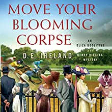 Move Your Blooming Corpse (       UNABRIDGED) by D. E. Ireland Narrated by Jan Cramer