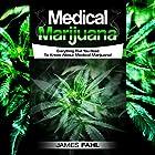 Medical Marijuana: Complete Guide to Pain Management and Treatment Using Cannabis Hörbuch von James Fahl Gesprochen von: Trevor Clinger
