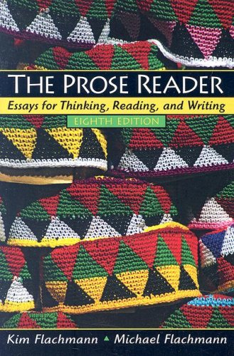 the prose reader essays for thinking reading and writing 8th edition