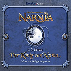 Der König von Narnia (Chroniken von Narnia 2) Audiobook
