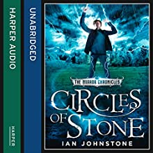 Circles of Stone: The Mirror Chronicles (       UNABRIDGED) by Ian Johnstone Narrated by Oliver J Hembrough