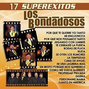LOS BONDADOSOS - 17 SUPER EXITOS - LOS BONDADOSOS - 17