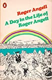 A Day in the Life of Roger Angell (0140049835) by Angell, Roger