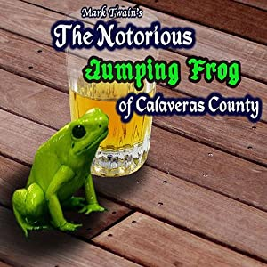 The Celebrated Jumping Frog of Calaveras County | [Mark Twain]