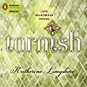 Tarnish (       UNABRIDGED) by Katherine Longshore Narrated by Leslie Bellair