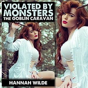 Violated by Monsters: The Goblin Caravan Audiobook