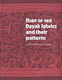 img - for Iban or Sea Dayak Fabrics and Other Patterns book / textbook / text book