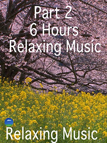 Part2 6Hours Relaxing Music