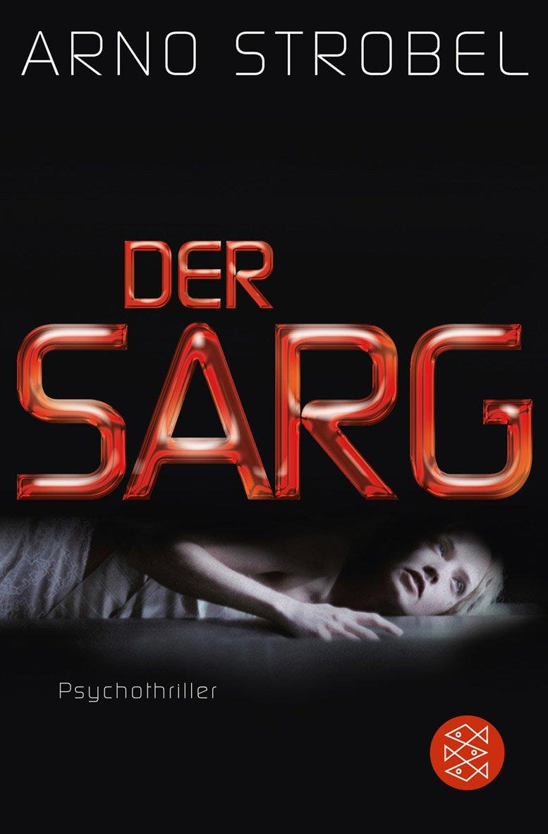 http://www.amazon.de/Der-Sarg-Psychothriller-Arno-Strobel/dp/3596191025/ref=sr_1_1?ie=UTF8&qid=1390765254&sr=8-1&keywords=der+sarg