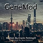 GeneMod: Dystopian Health Collection, Volume 3 | Frank Pettingill