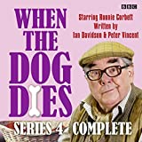 img - for When the Dog Dies: Series 4: The BBC Radio 4 sitcom book / textbook / text book