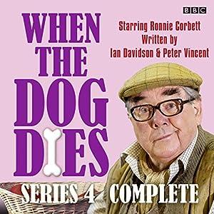 When the Dog Dies: Series 4 Radio/TV Program