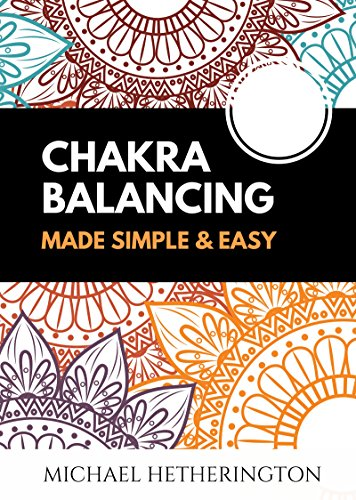 ebook: Chakra Balancing Made Simple and Easy (B0095OPLGA)