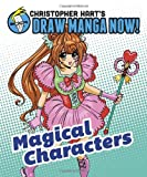 Magical Characters: Christopher Hart's Draw Manga Now! thumbnail
