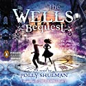 The Wells Bequest: A Companion to The Grimm Legacy (       UNABRIDGED) by Polly Shulman Narrated by Johnny Heller