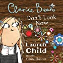 Clarice Bean, Don't Look Now Audiobook by Lauren Child Narrated by Claire Skinner
