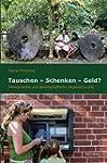 Tauschen - Schenken - Geld?: �konomis...