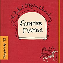 Summer Flambè: The Rachael O'Brien Chronicles, Book 2 (       UNABRIDGED) by Paisley Ray Narrated by Suzanne Cerreta