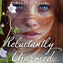 Reluctantly Charmed Audiobook by Ellie O'Neill Narrated by Kate Rawson