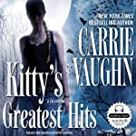 Kitty's Greatest Hits: A Kitty Norville Book (       UNABRIDGED) by Carrie Vaughn Narrated by Marguerite Gavin