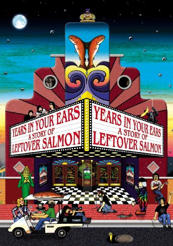 Leftover Salmon - Years In Your Ears: A Story Of Leftover Salmon