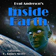 Inside Earth Audiobook by Poul Anderson Narrated by C James Moore