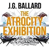 The Atrocity Exhibition (Unabridged)