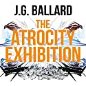 The Atrocity Exhibition Audiobook by J. G. Ballard Narrated by William Gaminara