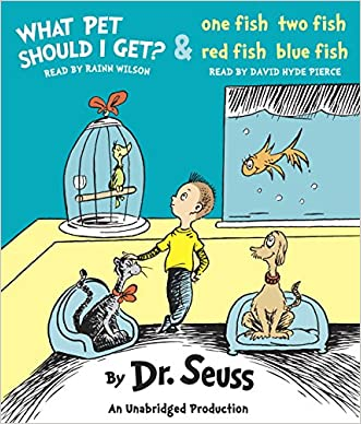 What Pet Should I Get? and One Fish Two Fish Red Fish Blue Fish written by Dr. Seuss