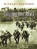 Slogging Over Africa: The Boer Wars 1815-1902