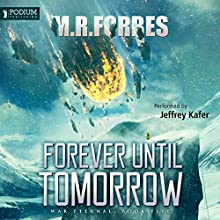 Forever Until Tomorrow: War Eternal, Book 5 Audiobook by M.R. Forbes Narrated by Jeffrey Kafer