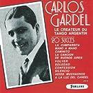 Carlos Gardel, le cr�ateur du tango argentin (20 succ�s)