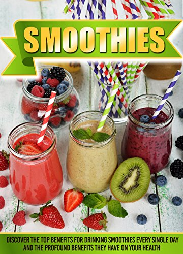 Smoothies: Discover The Top Benefits For Drinking Smoothies Every Single Day And The Profound Benefits They Have On Your Health (Smoothies, Smoothies for ... loss, Smoothies recipes,  Green smoothies) by Helen Mcshiply
