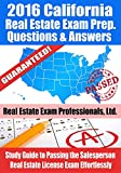 2016 California Real Estate Exam Prep Questions and Answers: Study Guide to Passing the Salesperson Real Estate License Exam Effortlessly