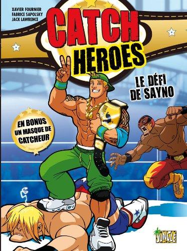 Catch Heroes T.1 : le défi de Sayno