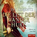 Die List der Wanderhure Audiobook by Iny Lorentz Narrated by Anne Moll