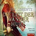 Die List der Wanderhure Hörbuch von Iny Lorentz Gesprochen von: Anne Moll
