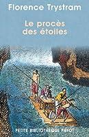Le procès des étoiles. Récit de la prestigieuse expédition de trois savants français en Amérique du Sud, 1735-1771
