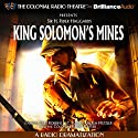 King Solomon's Mines: A Radio Dramatization  by Sir H. Robert Haggard, J.T. Turner Narrated by Jerry Robbins, J.T. Turner, Hugh Metzler, The Colonial Radio Players