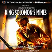 King Solomon's Mines: A Radio Dramatization | [Sir H. Robert Haggard, J.T. Turner]